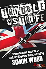 Trouble & Strife: Crime Stories Inspired by Cockney Rhyming Slang Kindle Edition