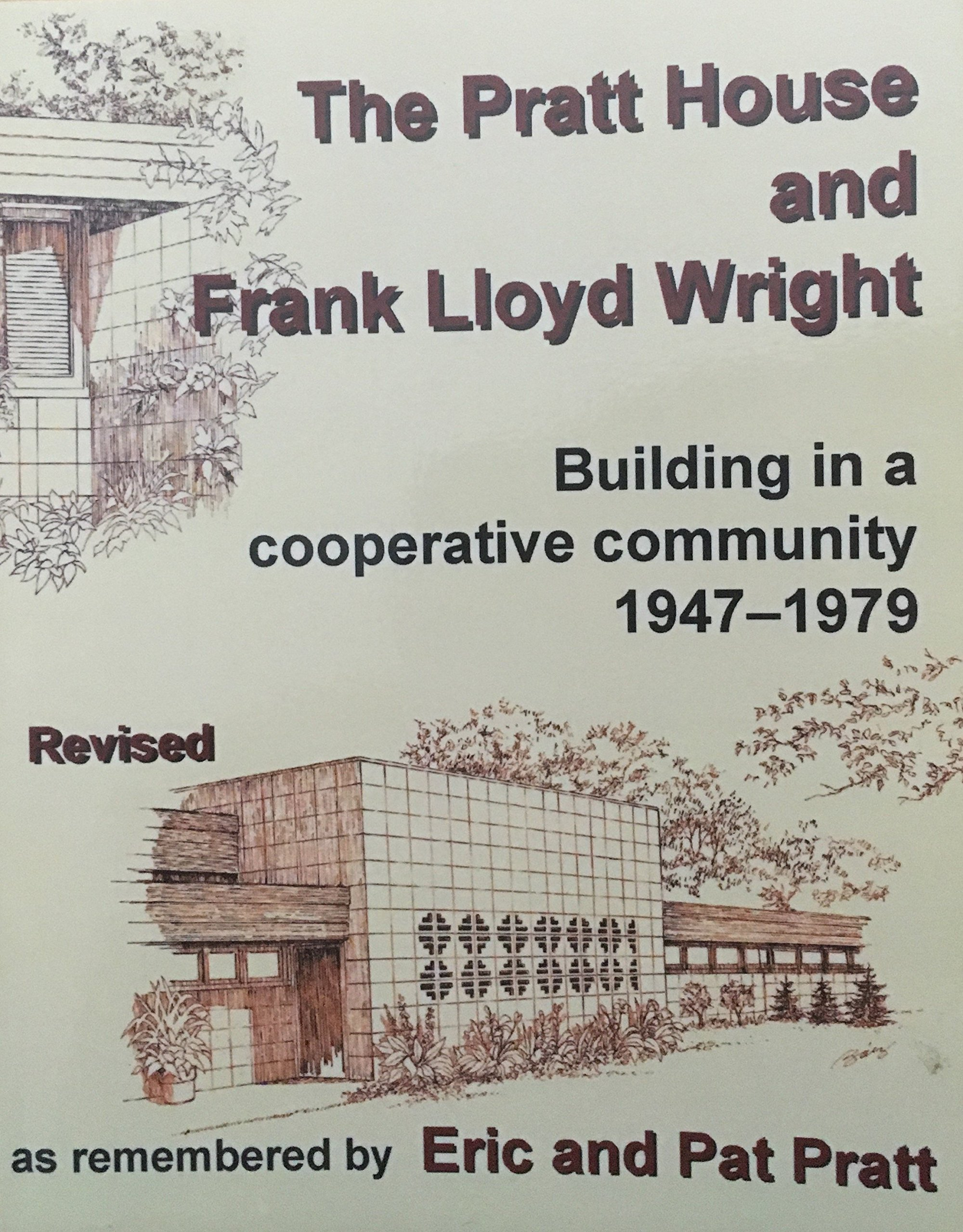 Download The Pratt House and Frank Lloyd Wright : Building in a Copperative Community 1947-1979 Paperback SIGNED pdf