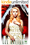 Hansel & Gretel's Not-So-Old Crone (Grimmer Fairy Tales Book 3)