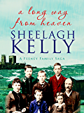 A Long Way From Heaven (Feeney Family Sagas Book 1)