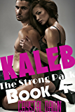 Kaleb (The Strong Pack Book 4)