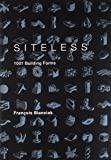 SITELESS: 1001 Building Forms (The MIT Press)