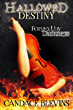 Hallowed Destiny - Forged by Darkness (Chattanooga Supernaturals Book 5)