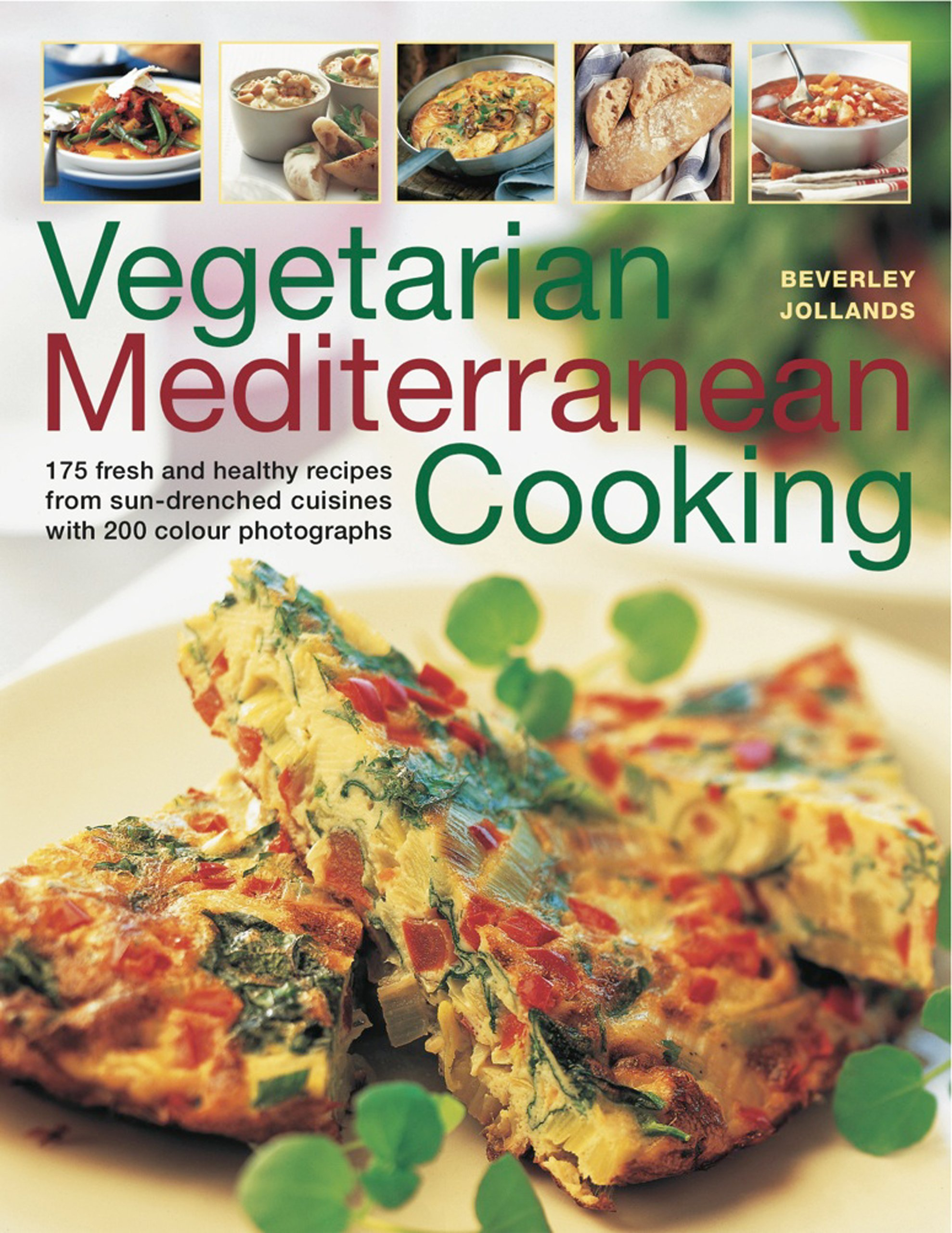 Download Vegetarian Mediterranean Cooking: 180 fresh and healthy recipes from sun-drenched cuisines with 200 colour photographs ebook