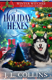 Holiday Hexes: A Christmas Paranormal Cozy Mystery (Winter Witches of Holiday Haven Book 3)