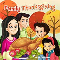 Family Thanksgiving: A Rhyming Story About the Holidays