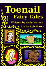 Toenail Fairy Tales: The Smelly Sequel! (The Toenail Tales Book 2) Kindle Edition