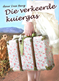 Die verkeerde kuiergas (Afrikaans Edition)