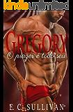 Gregory: O Prazer é Todo Seu (Série: Clube do Prazer - Livro 1)