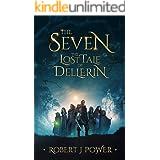 The Seven: The Lost Tale of Dellerin: A Grimdark Epic Fantasy (The Dellerin Tales Book 1)