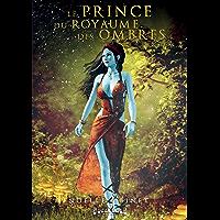 Le Prince du Royaume des Ombres: Tome 1