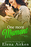 One More Moment (The McCormicks Book 3)