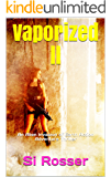 Vaporized ll: Apocalyptic Fiction Thriller