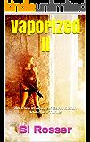 Vaporized ll: Alien Invasion Sci Fi  Thriller