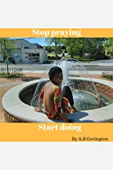 Stop Praying Start Doing Audible Audiobook