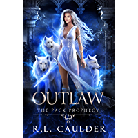 Outlaw: A Paranormal Shifter Romance (The Pack Prophecy Book 2) (English Edition)