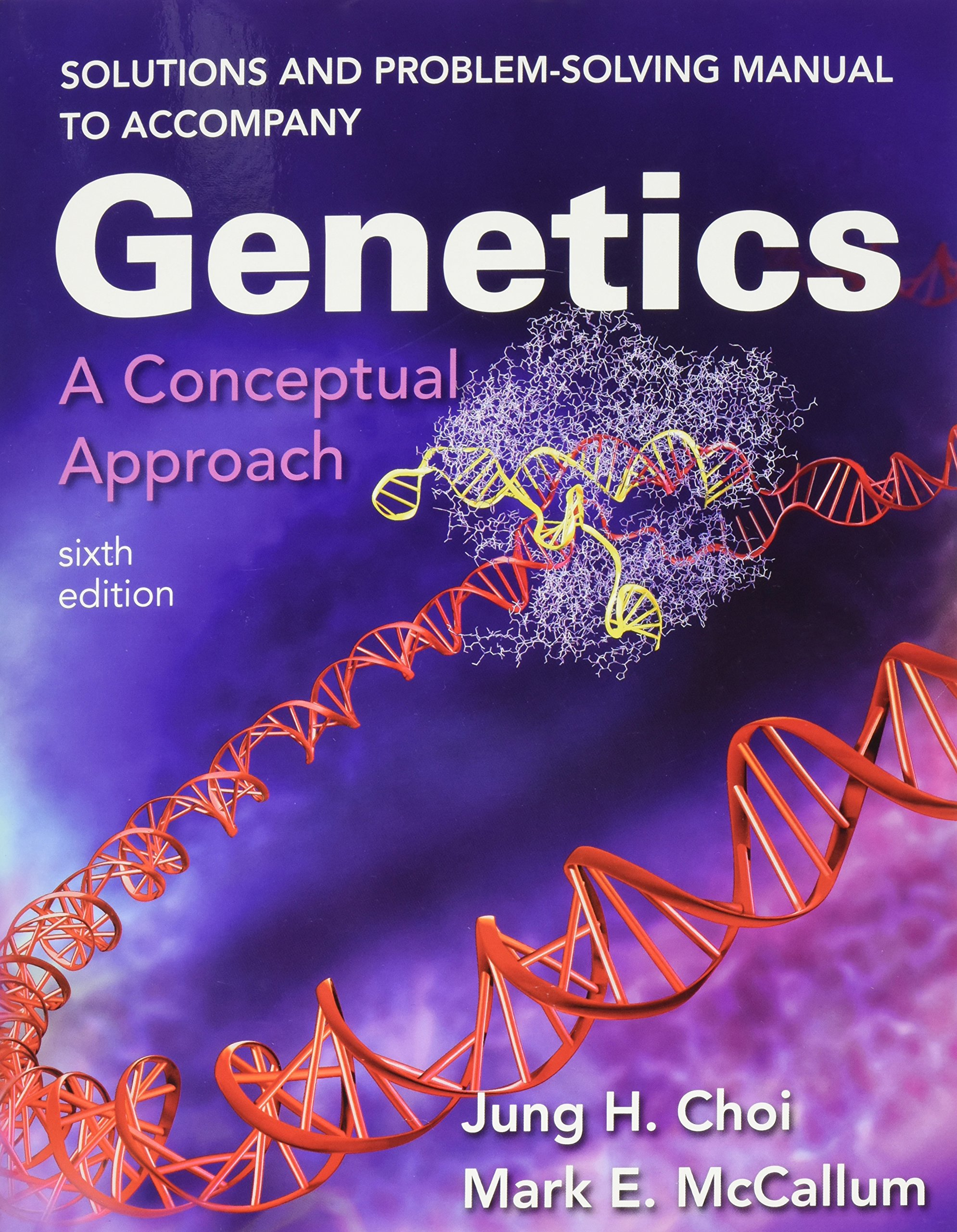 Solutions and Problem-Solving Manual to Accompany Genetics: A Conceptual Approach