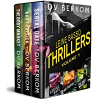 Leine Basso Thrillers, Vol. 1: (Serial Date, Bad Traffick, and The Body Market)...