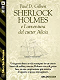 Sherlock Holmes e l'avventura del cutter Alicia (Sherlockiana)