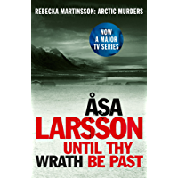 Until Thy Wrath Be Past: Rebecka Martinsson: Arctic Murders – Now a Major TV Series