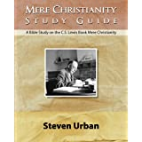 Mere Christianity Study Guide: A Bible Study on the C.S. Lewis Book Mere Christianity (Bible Study Guide) (CS Lewis Study Ser