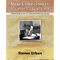 Mere Christianity Study Guide: A Bible Study on the C.S. Lewis Book Mere Christianity (Bible Study Guide) (CS Lewis…
