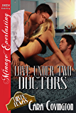 Love Under Two Doctors [Lusty, Texas 9] (Siren Publishing Menage Everlasting) (The Lusty, Texas Series Book 11)