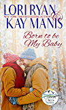 Born to be My Baby (Canyon Creek, CO Book 1)