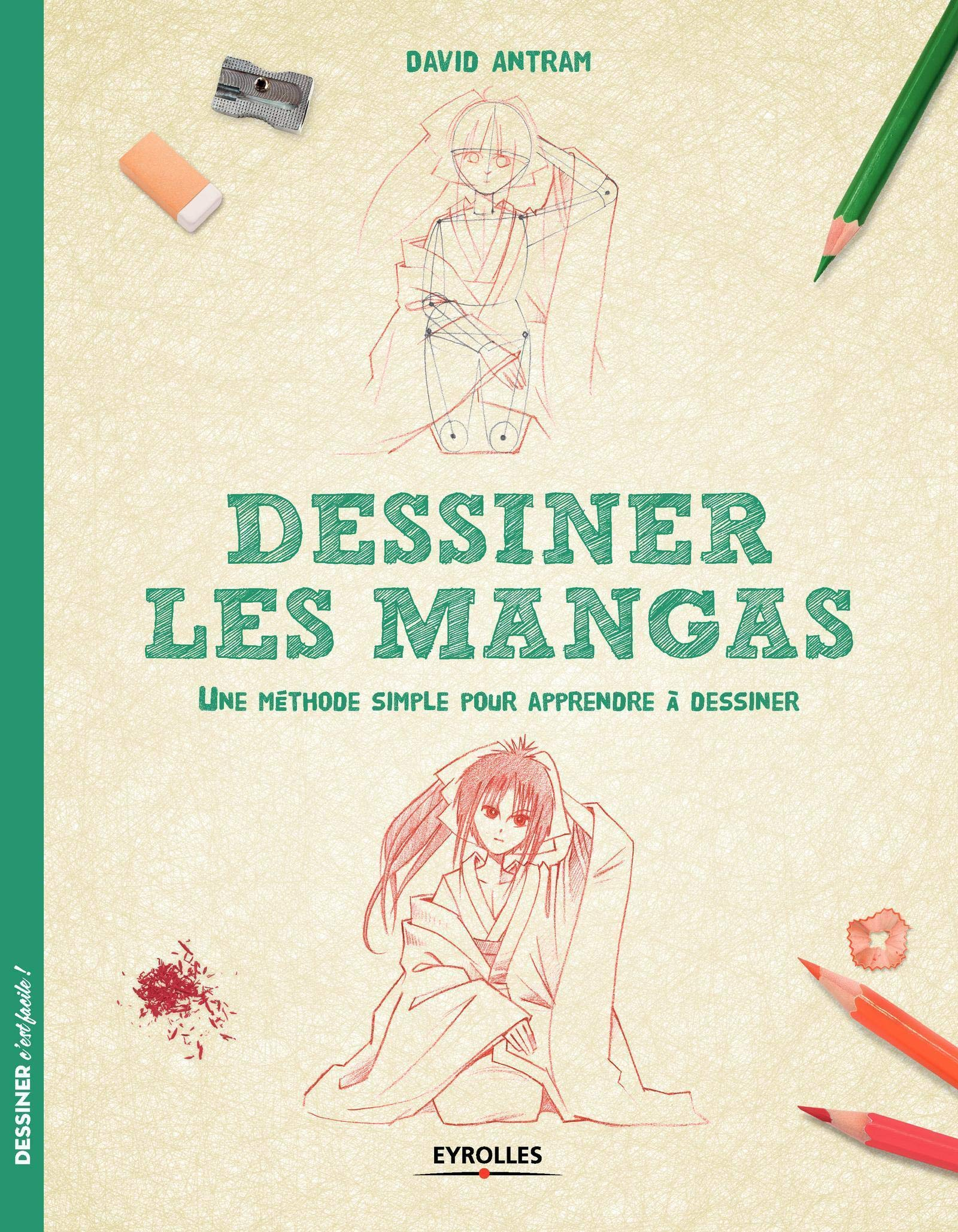 Amazon Fr Dessiner Les Mangas Une Methode Simple Pour Apprendre A Dessiner Antram David Livres