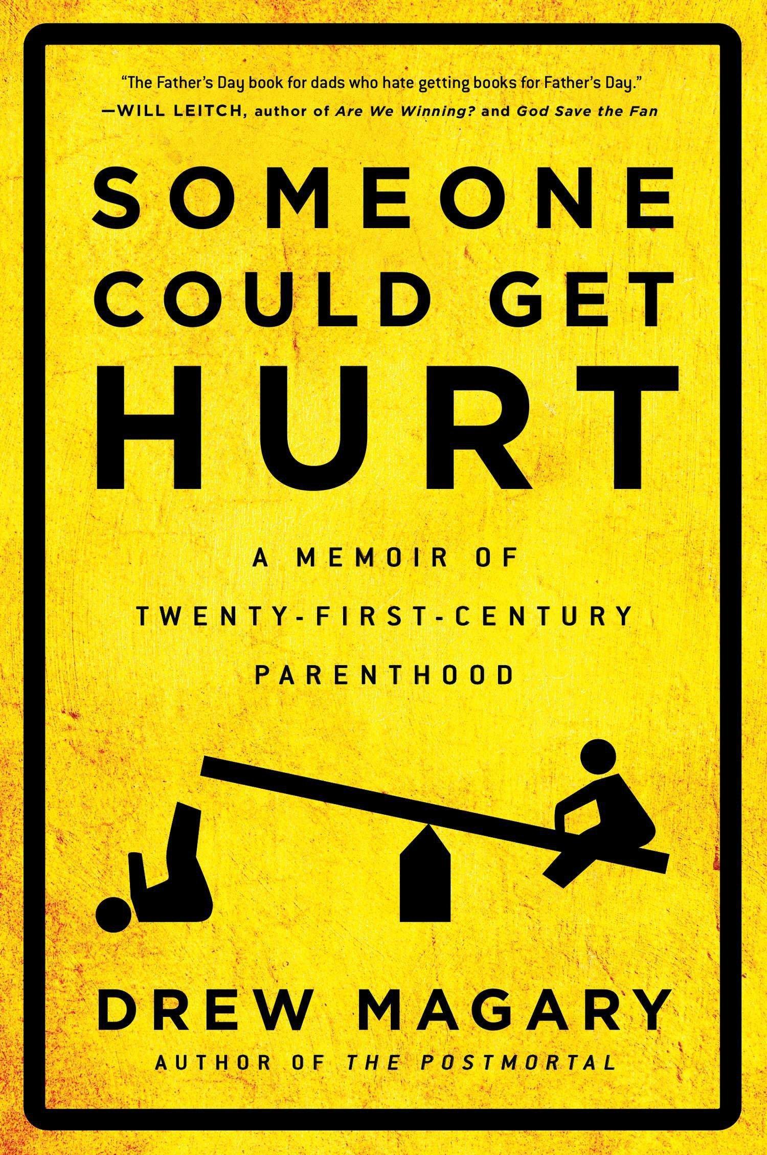 Someone Could Get Hurt: A Memoir of Twenty-First-Century Parenthood: Drew  Magary: 9781592408764: Amazon.com: Books