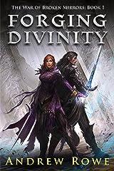 Forging Divinity (The War of Broken Mirrors Book 1) (English Edition) Edición Kindle
