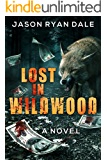 Lost in Wildwood: A Novel