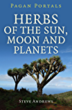 Pagan Portals - Herbs of the Sun, Moon and Planets