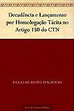 Decadência e Lançamento por Homologação Tácita no Artigo 150 do CTN