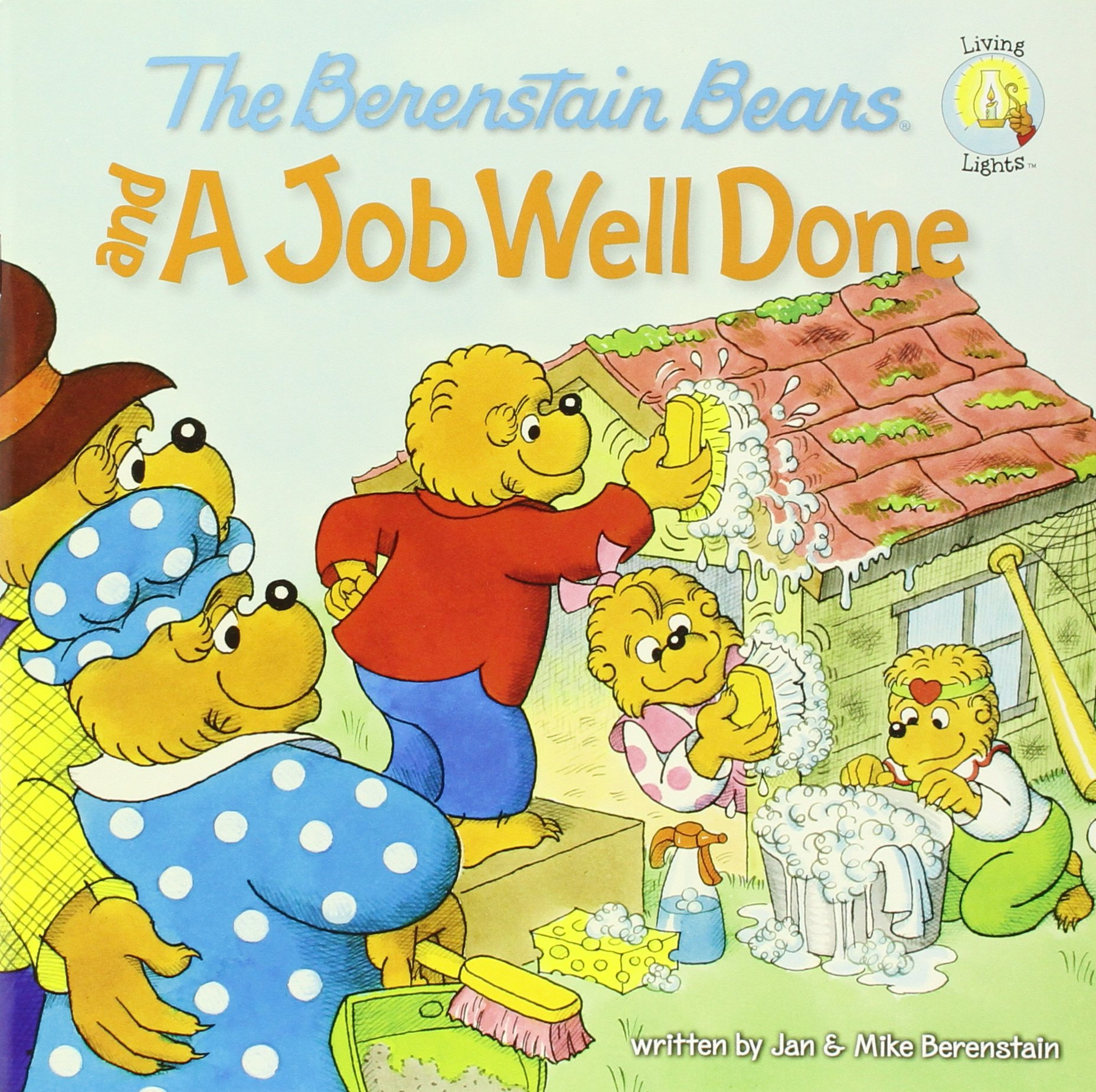 The Berenstain Bears and a Job Well Done (Berenstain Bears/Living Lights)