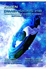 Alien Dimensions Science Fiction Short Stories Anthology Series #18 Kindle Edition
