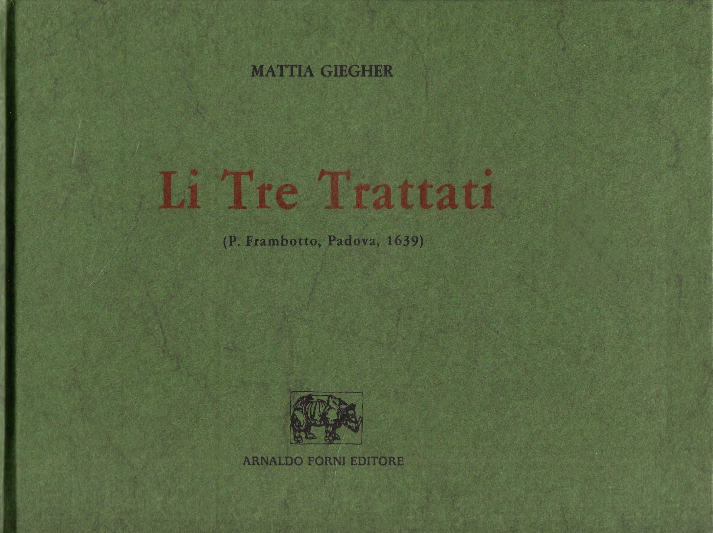 Tre trattati di Mattia Giegher, trinciante in Padova (rist. anast. 1639) (Li) (Testi antichi di gastronomia ed enologia)
