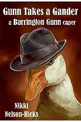 Gunn Takes a Gander: A Barrington Gunn Caper Kindle Edition