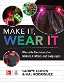 Make It, Wear It: Wearable Electronics for