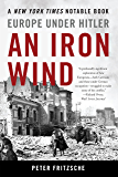 An Iron Wind: Europe Under Hitler (English Edition)