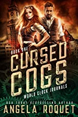Cursed Cogs: A Dystopian Steampunk Romance (World Clock Journals Book 1) Kindle Edition