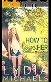 How to Love Her: McCullough Mountain (McCullough Mountain Prequel)