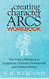 Creating Character Arcs Workbook: The Writer's Reference to Exceptional Character Development and Creative Writing (Helping Writers Become Authors Book 8) (English Edition)