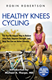 Healthy Knees Cycling: The Fun No-Impact Way to Reduce Joint Pain, Improve Strength, and Help You Live an Active…