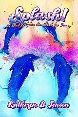 Splash!: A Blue Dolphin Handbook for Peace Kindle Edition