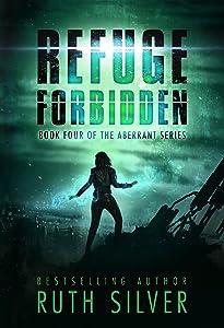 Refuge Forbidden (Aberrant Book 4)