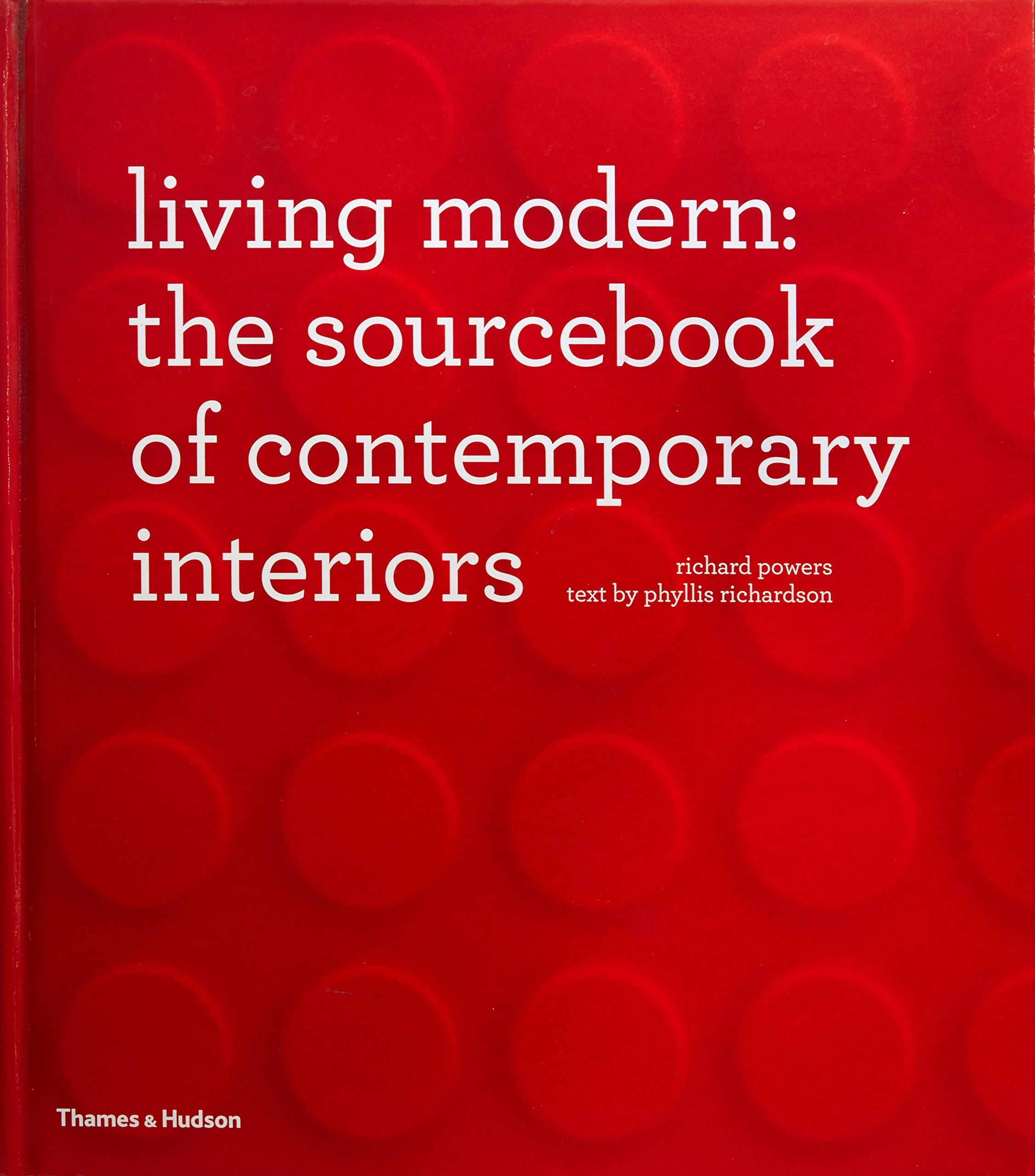 Living Modern The Sourcebook Of Contemporary Interiors Amazoncouk Richard Powers Phyllis Richardson Books