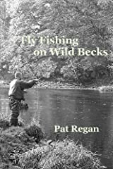 Fly fishing on wild becks Kindle Edition