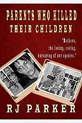 Parents Who Killed Their Children (Horrific True Stories of Filicide): Mental Health, Postpartum Psychosis, and Postpartum Depression Kindle Edition