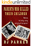 Parents Who Killed Their Children: True stories of Filicide,  Mental Health and Postpartum Psychosis (English Edition)
